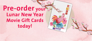 Pre-order your Lunar New Year Movie Gift Cards today