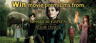 Win Movie Premiums from MISS PEREGRINE'S HOME FOR PECULIAR CHILDREN