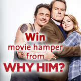 Win movie hamper from WHY HIM?