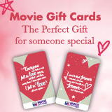 The Perfect Gift for Someone Special - Movie Gift Cards