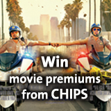 Receive movie premium from CHIPS