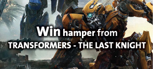 Win hamper from TRANSFORMERS - THE LAST KNIGHT