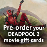 Pre-order your DEADPOOL 2 movie gift cards