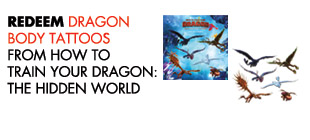 Redeem dragon body tattoos from HOW TO TRAIN YOUR DRAGON: THE HIDDEN WORLD