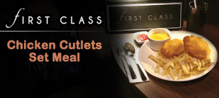 FIRST CLASS F&B Special - Chicken Cutlets Set Meal