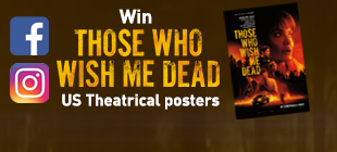 Win THOSE WHO WISH ME DEAD US Theatrical posters