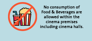 No consumption of Food & Beverages are allowed within the cinema premises including cinema halls.
